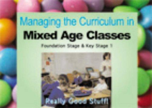 Download Managing the Curriculum in Mixed Age Classes (Really Good Stuff)