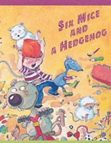 Six Mice and a Hedgehog