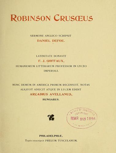 Robinson Crusoeus, sermone anglico scripsit Daniel Defoe