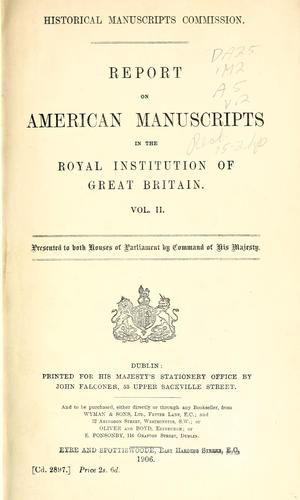 Report on American manuscripts in the Royal institution of Great Britain …