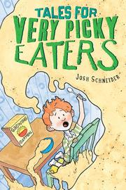 Book Cover: 'Tales for Very Picky Eaters' by Josh Schneider