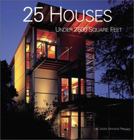 25 Houses Under 2,500 Square Feet