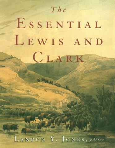 The Essential Lewis and Clark by Landon Y. Jones