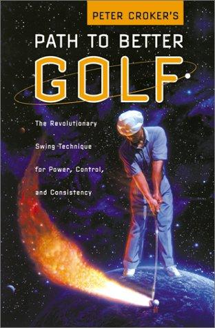Download Peter Croker's Path To Better Golf