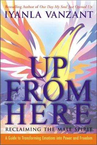 Download Up From Here: Reclaiming the Male Spirit