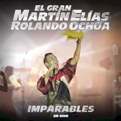 El Gran Martín Elías & Rolando Ochoa - Loco por tu amor