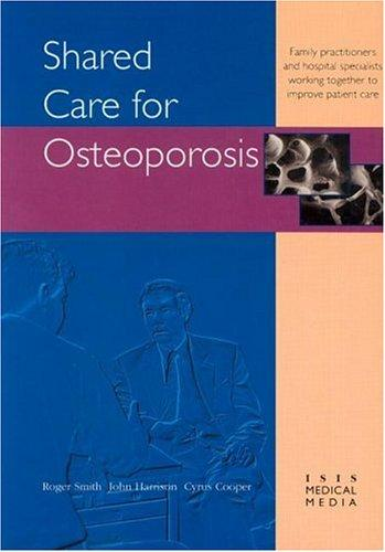 Shared Care For Osteoporosis by Roger Smith