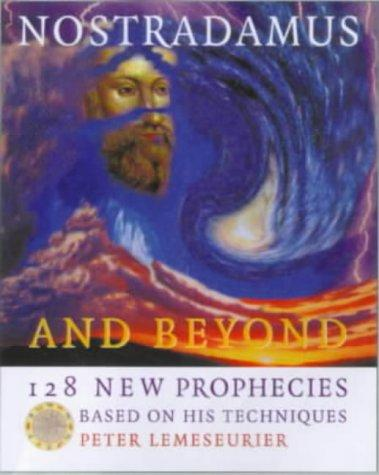 Nostradamus and Beyond by Peter Lemesurier