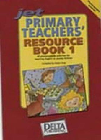 Jet Primary Teachers' Resource Book (Jet Primary Teachers Resource) by Karen Gray