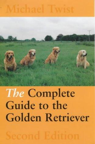 The Complete Guide to the Golden Retriever (Working Dogs) by Michael Twist