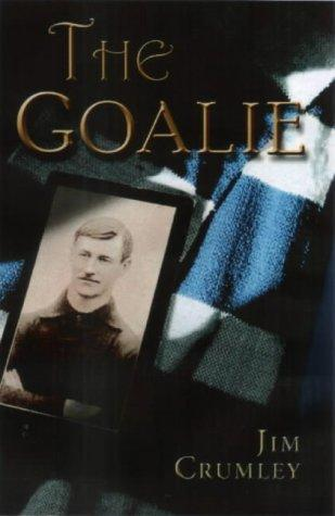 The Goalie by Jim Crumley