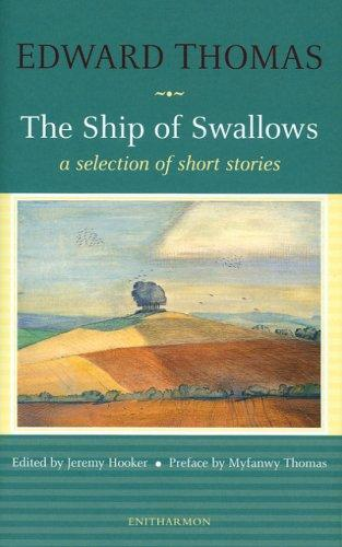 The ship of swallows by Thomas, Edward, Jeremy Hooker, Myfanwy Thomas