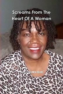 Screams From The Heart Of A Woman by Marva Collins-Bush