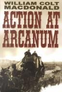 Action at Arcanum by William Colt MacDonald