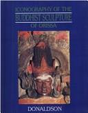 Iconography of the Buddhist sculpture of Orissa by Thomas E. Donaldson