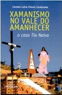 Xamanismo no Vale do Amanhecer by Carmen Luisa Chaves Cavalcante