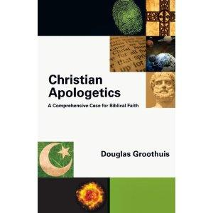 Christian Apologetics: A Comprehensive Case for Biblical Faith by Groothuis, Douglas