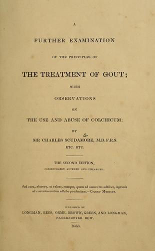 A further examination of the principles of the treatment of gout by Charles Scudamore