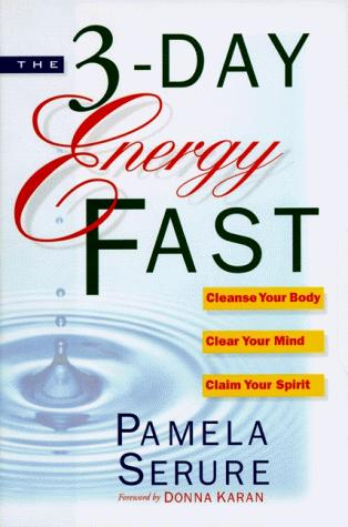 The 3 day energy fast by Pamela Serure