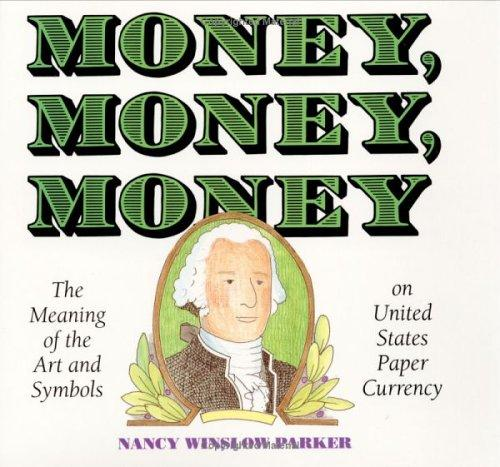 Money, money, money by Nancy Winslow Parker