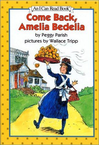 Come Back, Amelia Bedelia (I Can Read Book 2) by Peggy Parish