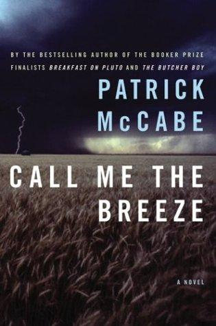 Call me the breeze by Patrick McCabe