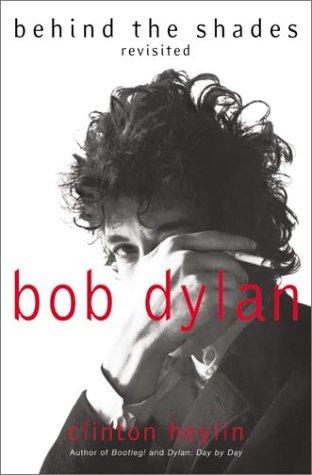 Bob Dylan by Clinton Heylin