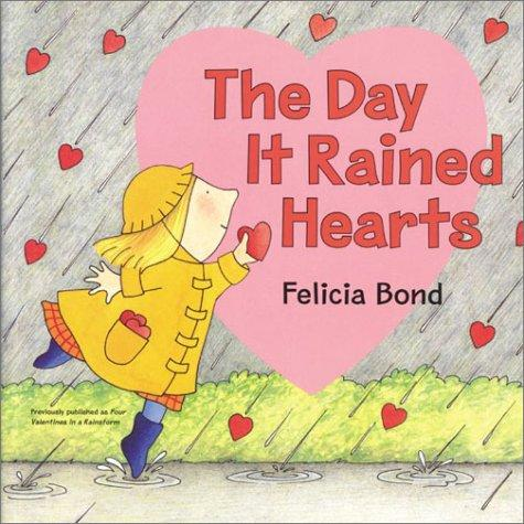 The Day It Rained Hearts Board Book by Felicia Bond